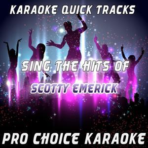 Karaoke Quick Tracks - Sing the Hits of Scotty Emerick (Karaoke Version) (Originally Performed By Scotty Emerick)