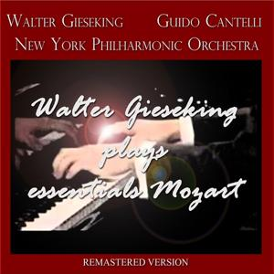 Walter Gieseking Plays Essentials Mozart (Remastered Version)