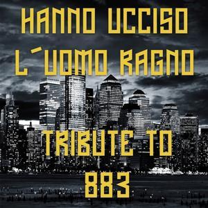 Hanno Ucciso L'uomo Ragno (Tribute to 883)