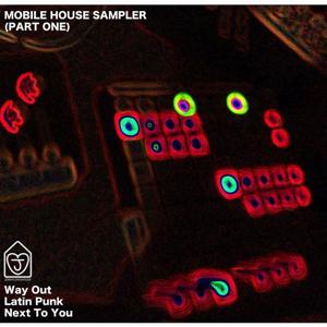 Mobile House Sampler (Part One)