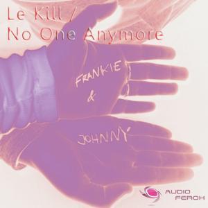 Le Kill / No One Anymore