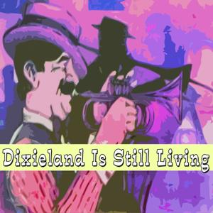 Dixieland Is Still Living
