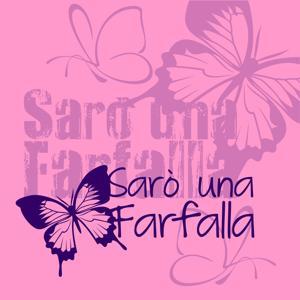 Sarò una farfalla