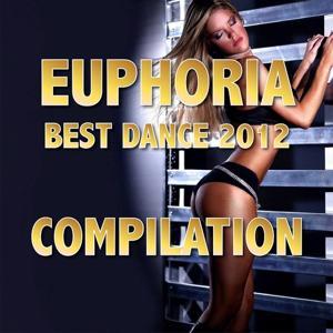 Euphoria Compilation (Best Dance 2012)