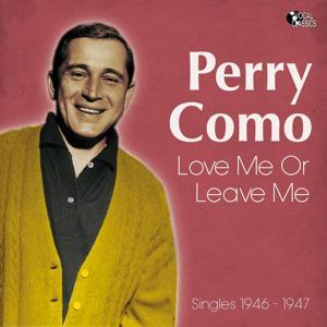 Love Me or Leave Me (Singles 1946 - 1947)