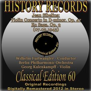 Jean Sibelius: Violin Concerto in D-minor, Op. 47 - En Saga, Op. 9 (History Records - Classical Edition 60 - Original Recordings Digitally Remastered 2012 In Stereo)