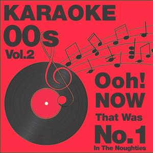 Ooh..Now That Was No.1 In the 00s, Vol. 2 Karaoke