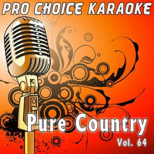 Pure Country, Vol. 64 (The Greatest Country Karaoke Hits)