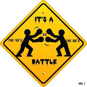 It's a Battle - The 90's vs. the 00's, Vol. 1