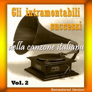 Gli intramontabili successi della canzone italiana, Vol. 2 (Piacevoli ricordi del passato)
