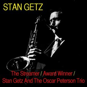 The Streamer / Award Winner / Stan Getz and the Oscar Peterson Trio