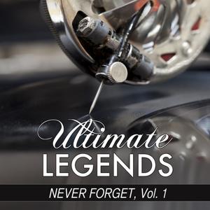 Never Forget, Vol. 1 (Ultimate Legends Never Forget, Vol. 1)