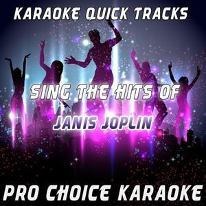 Karaoke Quick Tracks - Sing the Hits of Janis Joplin (Karaoke Version) (Originally Performed By Janis Joplin)