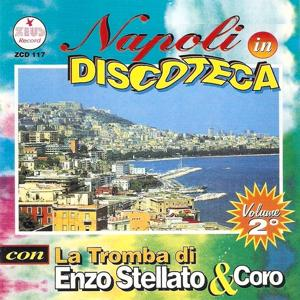 Napoli in discoteca, Vol. 2 (Best Neapolitan Classical Songs)