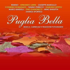Puglia bella (Musica, carnevale e tradizione putignanese)