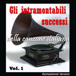 Gli intramontabili successi della canzone italiana, Vol. 1 (Piacevoli ricordi del passato)