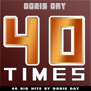 40 Times (40 Big Hits By Doris Day)