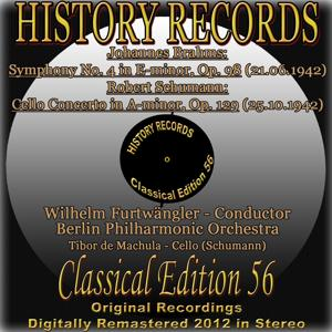 Johannes Brahms: Symphony No. 4 in E Minor, Op. 98 - Robert Schumann: Cello Concerto in A Minor, Op. 129 (History Records - Classical Edition 56 - Original Recordings Digitally Remastered 2012 In Stereo)