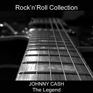Johnny Cash the Legend (Rock'n'Roll Collection)