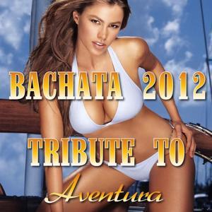 Bachata 2012: Tribute To Aventura