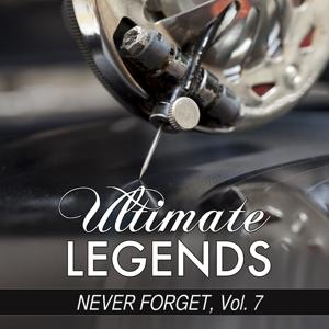 Never Forget, Vol. 7 (Ultimate Legends Presents Never Forget, Vol. 7)