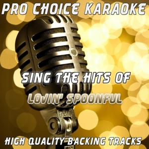 Sing the Hits of Lovin' Spoonful (Karaoke Version) (Originally Performed By Lovin' Spoonful)