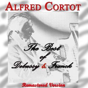The Best of Debussy & Franck: Alfred Cortot (Remastered)