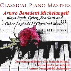 Classical Piano Masters (Arturo Benedetti Michelangeli Plays Bach, Grieg, Scarlatti and Other Legends of Classical Music)