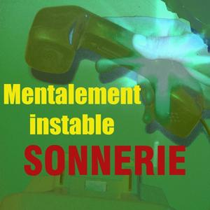 Sonnerie mentalement instable