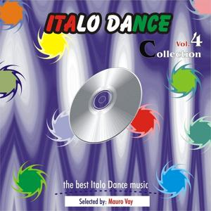 Italo Dance Collection, Vol. 4 (The very best of Italo Dance 2000 - 2010, Selected By Mauro Vay)