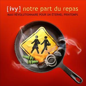 Notre part du repas (Maxi révolutionnaire pour un éternel printemps)