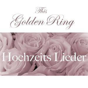 This Golden Ring (Der Hochzeitssong)