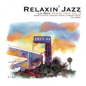 Relaxin' Jazz: La mer, Piano Trio, Vol. 3