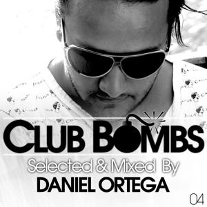 Club Bombs 04 (Selected & Mixed By Daniel Ortega)