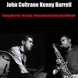 The Cats / Kenny Burrell & John Coltrane