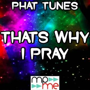 That's Why I Pray (A Tribute to Big and Rich)