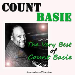 The Very Best of Count Basie (Remastered Version)