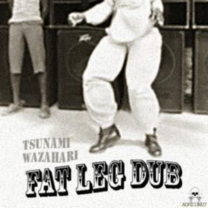 Fat Leg Dub