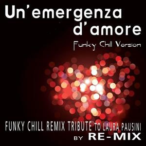 Un'emergenza d'amore : Funky Chill Remix Tribute to Laura Pausini