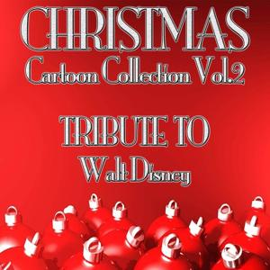 Christmas Cartoon Collection, Vol. 2 (Tribute to Walt Disney)