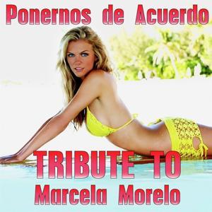 Ponernos de Acuerdo (Tribute To Marcela Morelo)