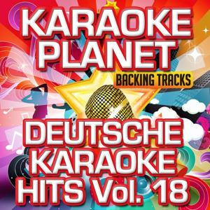 Deutsche Karaoke Hits, Vol. 18 (Karaoke Planet)