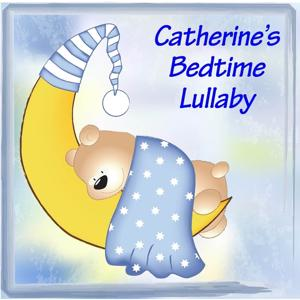 Catherine's Bedtime Lullaby