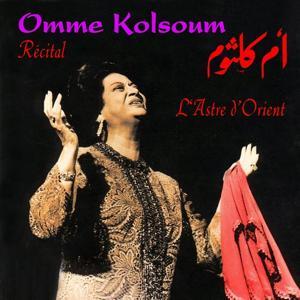Récital omme kolsoum : L'astre d'Orient