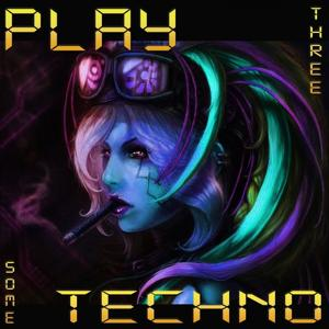Play Some Techno 3