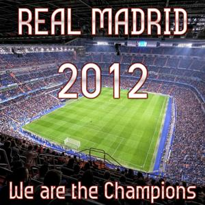 Real Madrid 2012 (We Are the Champions)