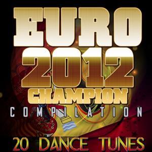 Euro 2012 Champion Compilation (20 Dance Tunes)