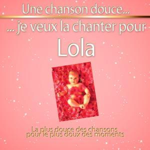Une chanson douce je veux la chanter pour Lola