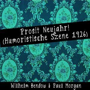 Prosit Neujahr! (Humoristische Szene 1926)
