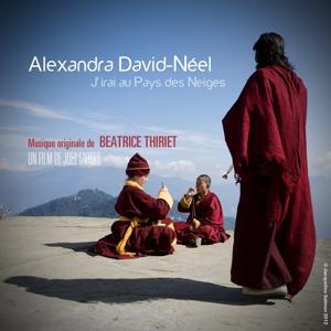 Alexandra David-Néel, j'irai au Pays des Neiges (Musiue du film de Joel Farges)
